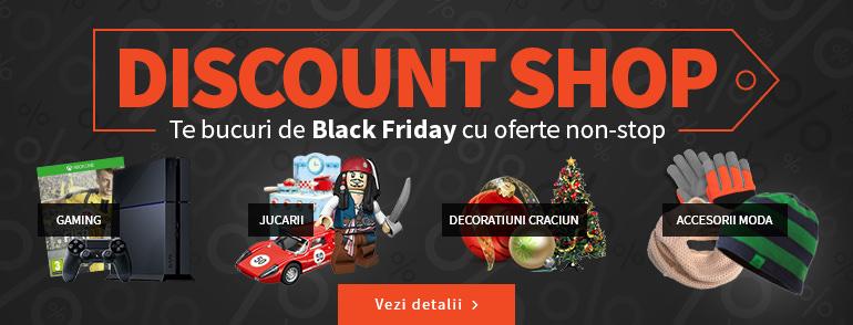 Discount Shop. Te bucuri de Black Friday cu oferte non-stop.